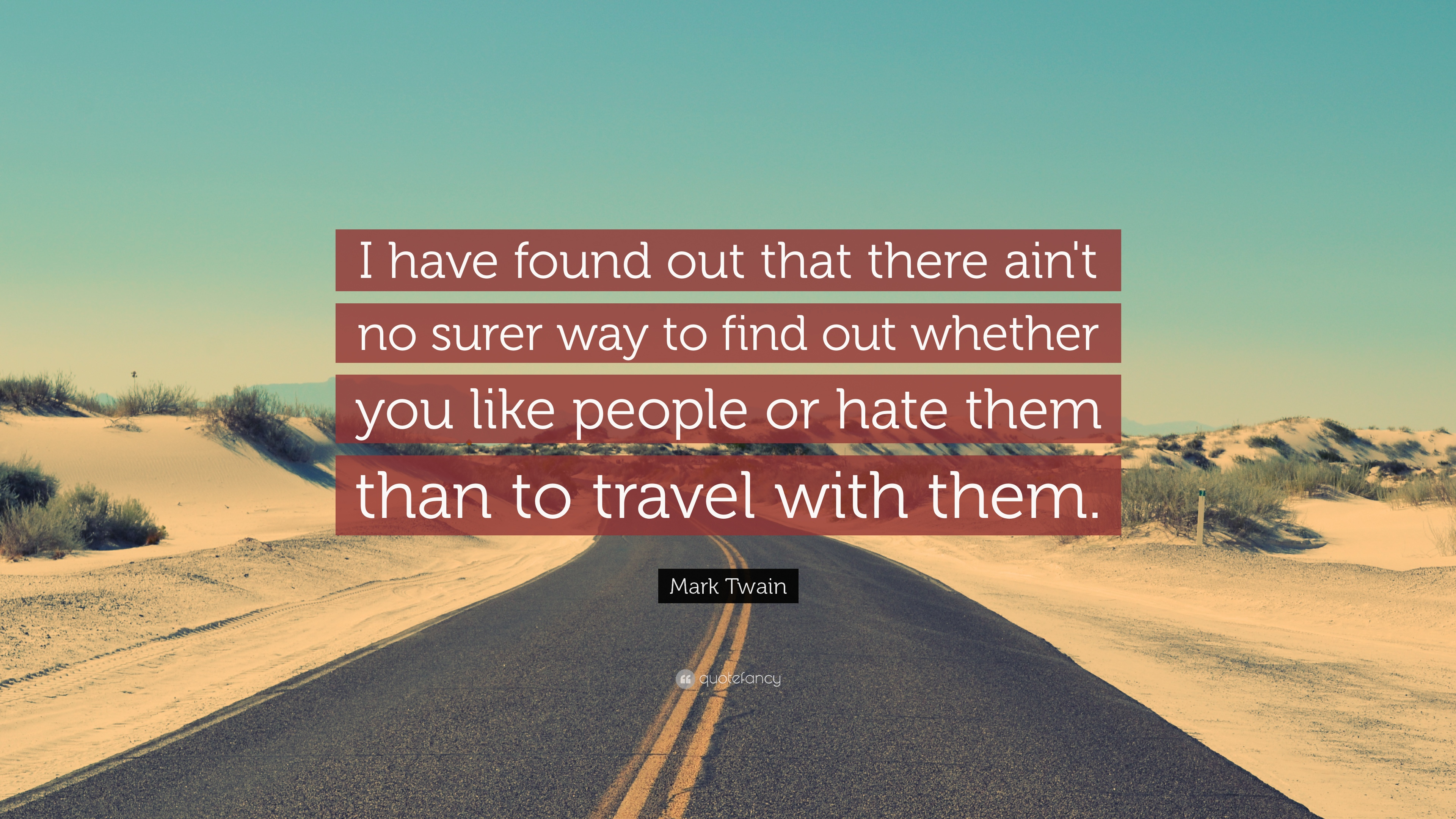 4450-Mark-Twain-Quote-I-have-found-out-that-there-ain-t-no-surer-way-to